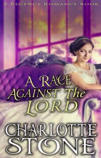 Regency Romance: A Race Against The Lord (A Historical Romance Book) (COMPLETED) cover