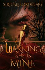 Warning: She is Mine. [Completed] by SiriusLeeOrdinary