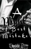 A NIGHT OF BEST MISTAKE (Incomplete) cover
