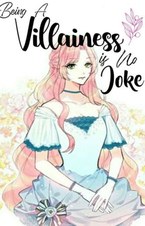 Being a Villainess is No Joke by Junie25ComicLover