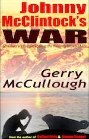 Johnny McClintock's War. One Man's Struggle against the hammerblows of life. by GerryMcCullough