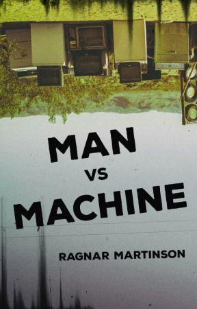 Man vs Machine by ragnarmartinson