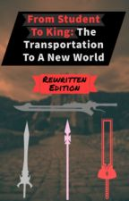 Student To Hero: The Transportation To A New World: Rewritten Edition by Akazai