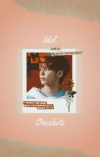 idol oneshots ✓ (requests closed) by ROMINOLOGY