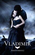 Vladimir (Voltooid) door SissiStories13