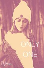 ONLY ONE by ElyMooon