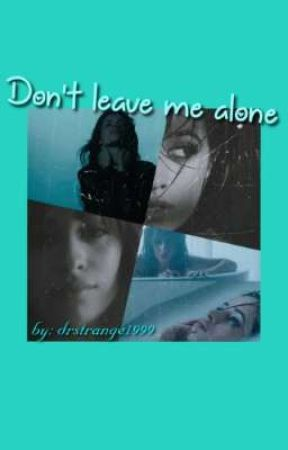 Don't leave me alone by brumous_girl9