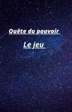 Quête du pouvoir by Genialle56u