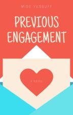 Previous Engagement (Nigerian)#2 by MideYussuff