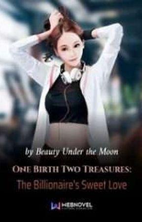 One Birth Two Treasures: The Billionaire's Sweet Love   by LasmiLasmini