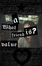 ¿Qué es un amigo? Valor. by JessGut