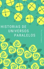 Historias De Universos Paralelos by d0nt_m0ve