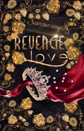 Revenge love by Savemeangell