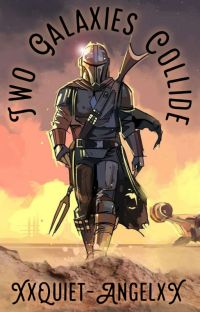 Two Galaxies Collide (Reader x Mandalorian) cover