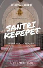 Santri Kepepet by mohAfifSholeh