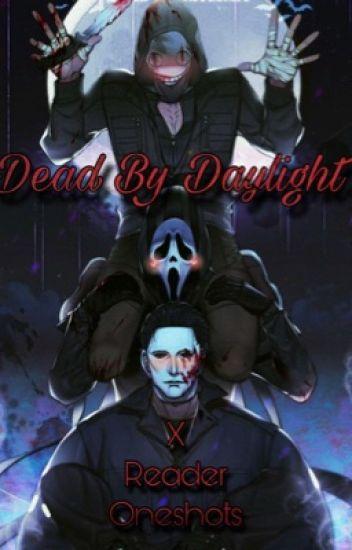 Dead By Daylight X Reader Oneshots