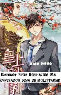 Emperor Stop Bothering Me  (Emperador deja de molestarme)Español cover