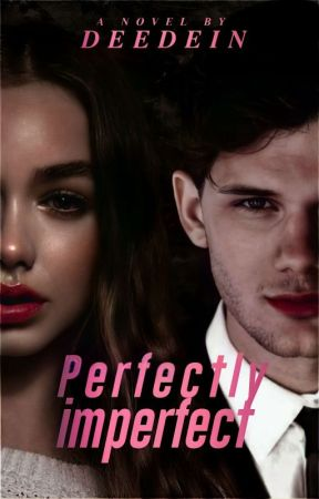 Perfectly Imperfect ( Marquez#3 ) by deedein