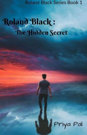 Roland Black: The Hidden Secret (Book 1){✔} by PriyaPal03