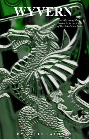 Wyvern: A Jade Guard Short Story Collection by AllieSalone