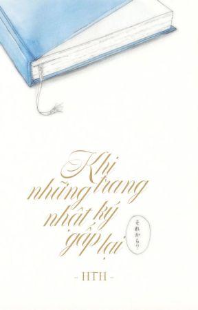 Khi Những Trang Nhật Ký Gấp Lại | Quyển I by Yona1412cph