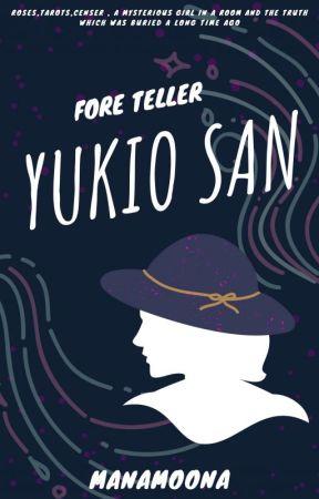 Foreteller,Yukio san. by ManaMoona
