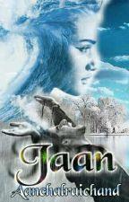 Jaan by Aanchalraichand