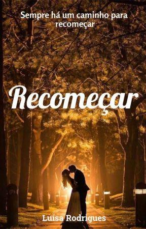 Recomeçar [COMPLETO] by LuRodriguessa