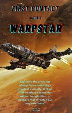 First Contact: Volume 1; WarpStar by JLMaynor