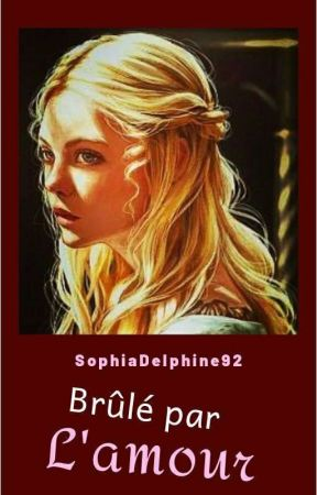 Brûlé par L'amour by SophiaDelphine92