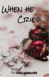 When He Cries cover
