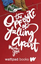The Opposite of Falling Apart by titanically-