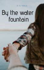 By The Water Fountain by VictoriA1240
