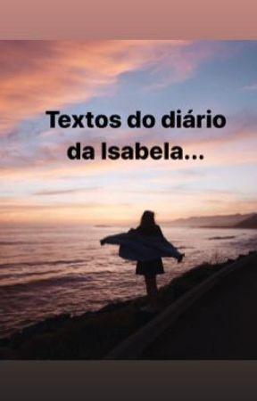 Textos do diário da Isabela by dobbiest