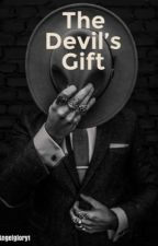 THE DEVIL'S GIFT by Angelglory1