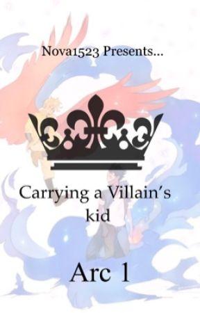 Carrying a Villain's kid (Arc I) by Nova1523