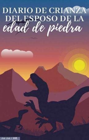 Diario de crianza del esposo de la Edad de Piedra by rosstlv_