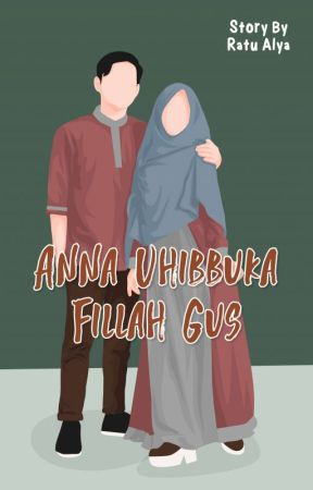 Ana Uhibbuka Fillah Gus by Ratualya27_