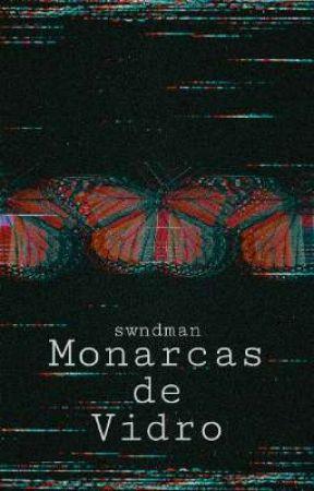 Monarcas de Vidro by swndman