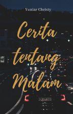 Cerita tentang Malam by yuniarchristy