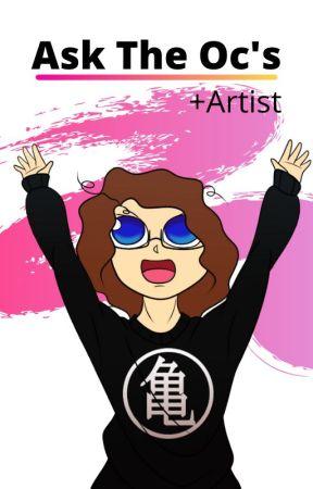 Ask the Oc's  +Artist by DBZExpert