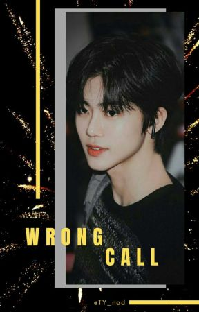 WRONG CALL | Na Jaemin ✔ by TY_nad