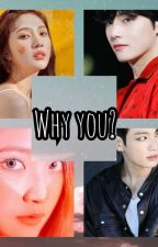 Why You?// Jungri And Vjoy FF  by JUNGRISHITHEAD