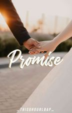 Promise [DEVOTION SERIES #1] [EDITING] by _thisghourlbap_