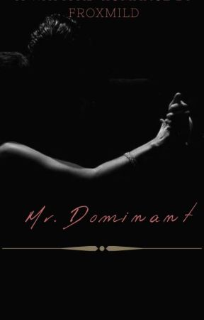 MR. DOMINANT by Froxmil_D
