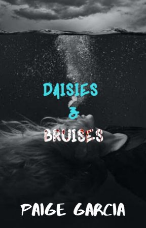Daisies & Bruises by imahogwartsdropout