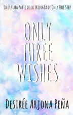 Only Three Wishes by DesireArjonaPea