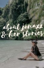 About Jonaxx & Her Stories by dupeeps