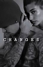 Changes  - (Justin and Hailey Bieber Fan Fiction) by janada_