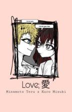 love;  愛 // minamoto. t.  by exakila